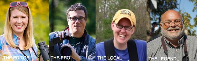 The Editor: Stacy Tornio is the editor of Birds & BloomsThe Pro: David La Puma is an ornithologist and field rep for Leica. The Local: Deb Neidtert loves warblers and knows all the great hot spots in the area. The Legend: Greg Miller was one of the birders profiled in the book, A Big Year.
